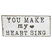 You Make My Heart Sing Signage