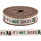 It's Not Socks Christmas Ribbon