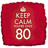 18' Keep Calm You're Only 80 (each)