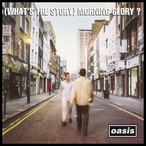 (What's The Story) Morning Glory: Remastered Edition
