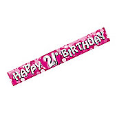 Happy 21st Birthday Pink Sparkle Foil Banner