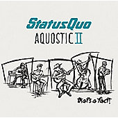 Status Quo - Aquostic II: That's A Fact CD