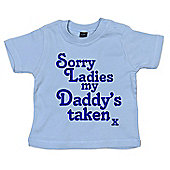 Dirty Fingers Sorry Ladies my Daddy's taken x Baby T-shirt - Blue