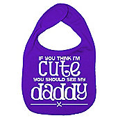 Dirty Fingers If you think I'm Cute you should see my Daddy Bib Purple