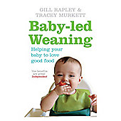 ELC Baby Led Weaning By Gill Rapley And Tracey Murket