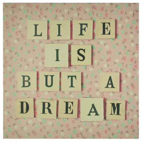 Life Is But A Dream Canvas