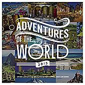 Adventures of the World 2015 Calendar