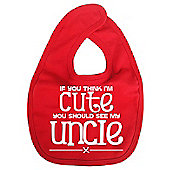 Dirty Fingers If you think I'm Cute you should see my Uncle Bib Red