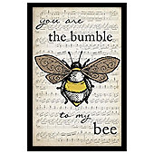 You are the Bumble to my Bee 25 x 35cm
