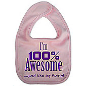 Dirty Fingers I'm 100% awesome just like my Aunty Bib Pink