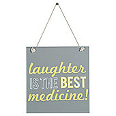 Laughter Is The Best Medicine Signage