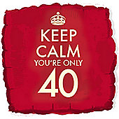 18' Keep Calm You're Only 40 (each)