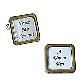 Trust Me I'm Not - A Union Rep Cufflinks