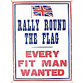 Every Fit Man Wanted Rally Round The Flag Tin Sign