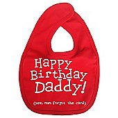 Dirty Fingers Happy Birthday Daddy! Baby Feeding Bib Red