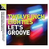 Twelve Inch Eighties Lets Groove