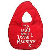 Dirty Fingers My Dad and I love Mummy Baby Feeding Bib Red