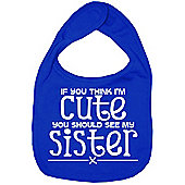 Dirty Fingers If you think I'm Cute you should see Sister Bib R. Blue