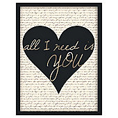 All I Need Is You Framed Print 50x40cm