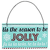 Tis The Season To Be Jolly Wooden Plaque