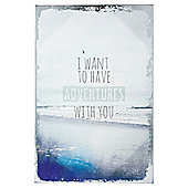 I Want To Have Adventures Printed Canvas With Foil 40 x 60cm