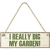 Parlane Shabby Chic Wooden Hanging Sign - I Really Dig My Garden - 12 x 38cm