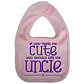 Dirty Fingers If you think I'm Cute you should see my Uncle Bib Pink