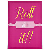 Roll With It Canvas 25x35cm