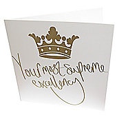 Supreme Excellency Greetings Card