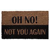 Not You Again Coir Door Mat 45 X 75Cm