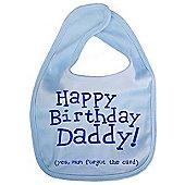Dirty Fingers Happy Birthday Daddy! Baby Feeding Bib Blue