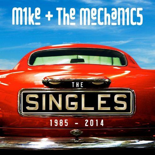 Mike + The Mechanics - Singles: 1985 - 2014