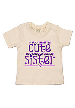 Dirty Fingers If you think I'm Cute..see Sister Baby T-shirt - Cream