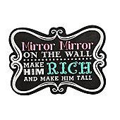 Mirror Mirror Sign