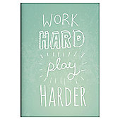 Work Hard Play Harder A6 Notebook