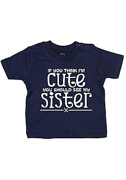 Dirty Fingers If you think I'm Cute..see Sister Baby T-shirt - Navy