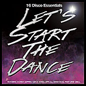 Lets Start The Dance: 16 Disco Essentials