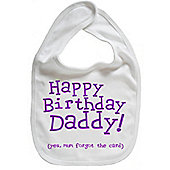 Dirty Fingers Happy Birthday Daddy! Baby Feeding Bib White