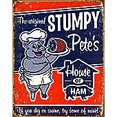 House of Ham The Original Stumpy Pete's Tin Sign