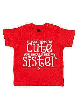 Dirty Fingers If you think I'm Cute..see Sister Baby T-shirt - Red