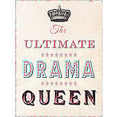 The Ultimate Drama Queen Tin Sign