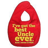 Dirty Fingers I've got the Best Uncle Ever Baby Bib Red