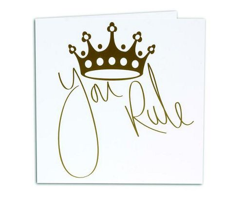 ROYALTY - Greetings Card - You Rule