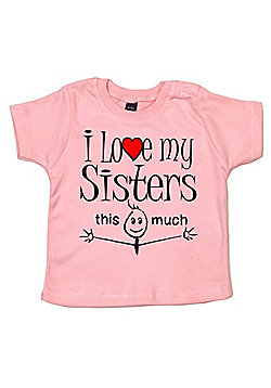 Dirty Fingers I love my Sisters this much Baby T-shirt - Pink