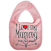 Dirty Fingers I love my Mummy this much Baby Bib Pink