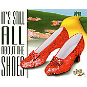 The Wizard of Oz It's Still All About The Shoes Tin Sign