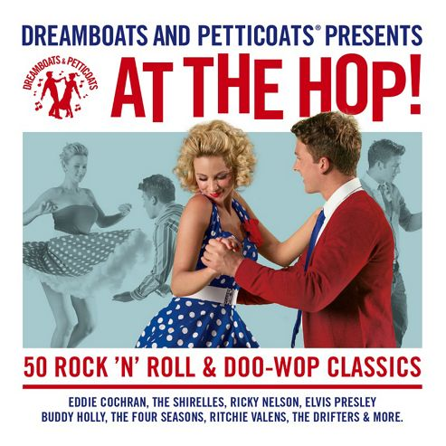 Dreamboats And Petticoats - At The Hop (2Cd)