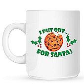 I Put Out For Santa 10oz Ceramic Mug