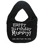 Dirty Fingers Happy Birthday Mummy! Baby Feeding Bib Black