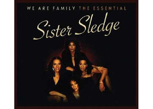 We Are Family: The Essential Sister Sledge